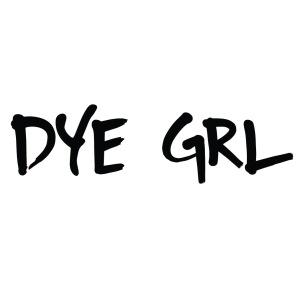 dye grl